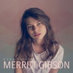 MUSIC REVIEW: MERRITT GIBSON – Eyes On Us