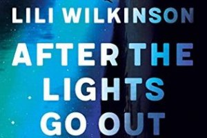 BOOK REVIEW: After the Lights Go Out by Lili Wilkinson