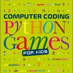 BOOK REVIEW: Computer Coding Python Games for Kids by Carol Vorderman