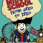 BOOK REVIEW: From Hero to Zero – Middle School by James Patterson and Chris Tebbetts, illustrated by Laura Park
