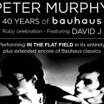 PETER MURPHY 40 Years of Bauhuas Ruby Celebration Featuring David J Tour