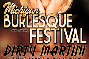LIVE: MICHIGAN BURLESQUE FESTIVAL 2018 – September 21 & 22, 2018