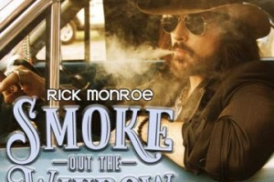 MUSIC REVIEW: RICK MONROE – Smoke Out The Window