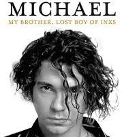 BOOK REVIEW: MICHAEL. MY BROTHER, LOST BOY OF INXS by Tina Hutchence with Jen Jewel Brown