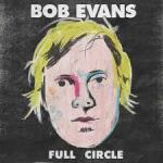 CD REVIEW: BOB EVANS – Full Circle