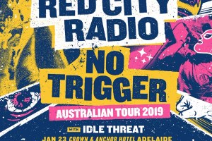 RED CITY RADIO AND NO TRIGGER ANNOUNCE 2019 AUSTRALIAN TOUR WITH SYDNEY LOCALS IDLE THREAT