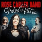 ROSE CARLEO BAND new single & video for Faded Tattoo