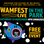 WAMFest Live in the Park Bassendean kicks off this Saturday PLUS lots of other release events