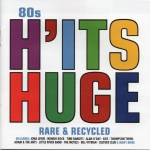 MUSIC: VARIOUS ARTISTS – 80s H'ITS HUGE – RARE & RECYCLED