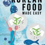 COOKBOOK REVIEW: KOREAN FOOD MADE EASY by Caroline Hwang