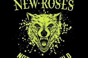 MUSIC REVIEW: THE NEW ROSES – Nothing But Wild