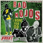 MUSIC REVIEW: BAD MOJO – I HOPE YOU OD