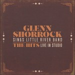 MUSIC REVIEW: GLENN SHORROCK – SINGS LITTLE RIVER BAND