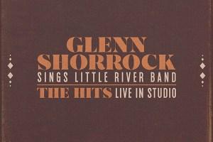 MUSIC REVIEW: GLENN SHORROCK – SINGS LITTLE RIVER BAND