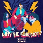 MUSIC REVIEW: THEM VIBES – Why The Funk Not? [EP]