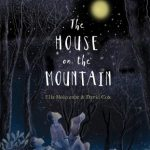 BOOK REVIEW: The House on the Mountain by Ella Holcombe & David Cox