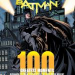 BOOK REVIEW: Batman – 100 Greatest Moments by Robert Greenberger