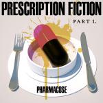 MUSIC REVIEW: PHARMACOSE – Prescription Fiction, Pt. 1 [EP]