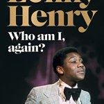 BOOK REVIEW: Who Am I, Again? By Lenny Henry