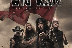 MUSIC REVIEW: WIG WAM – Never Say Die