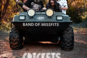 BAND OF MISSFITS release cracking new single CRICKETS (inc lyric video)