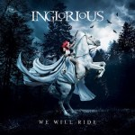 MUSIC REVIEW: INGLORIOUS – We Will Ride