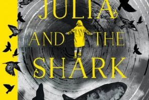 BOOK REVIEW: Julia and the Shark by Kiran Millwood Hargrave with Tom de Freston