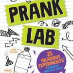BOOK REVIEW: PrankLab – Practical science pranks you and your victim can learn from by Wade David Fairclough, Chris Ferrie, Byrne Laginestra