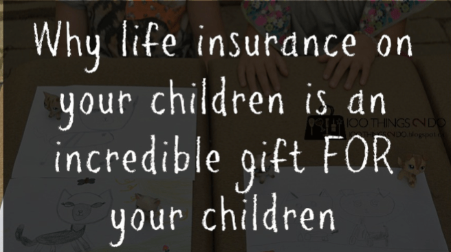 Why buying life insurance on your children is an incredible gift to your children