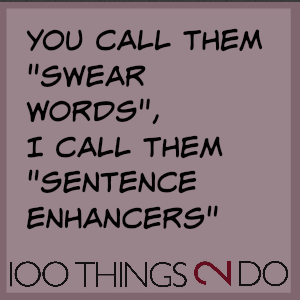 "Joke: ""You call them swear words, I call them sentence enhancers"""