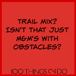 Too funny: who eats trail mix?