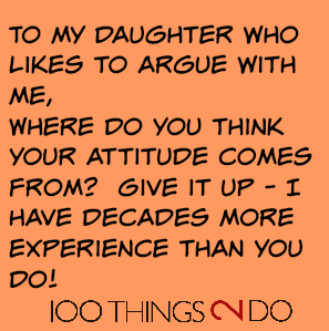 Too funny: to my daughter