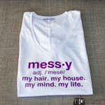 Messy t-shirt, messy definition, make your own t-shirt
