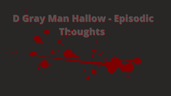 D Gray Man Hallow - Episode Guide