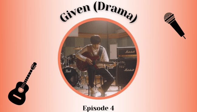Given Live Action Episode 4 Review