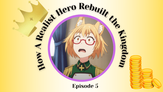 How a Realist Hero Rebuilt the Kingdom Episode 6 Review