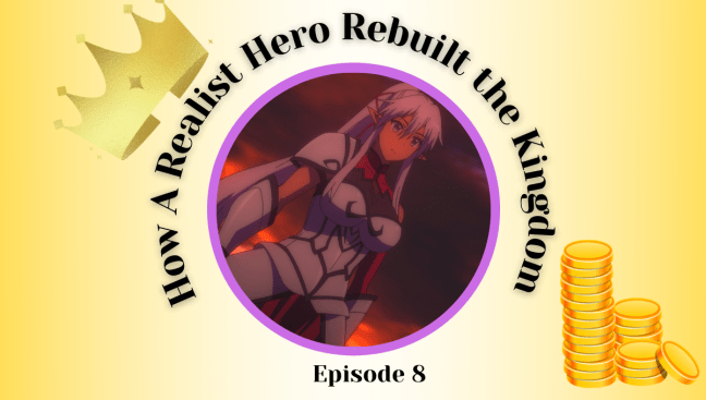 How a Realist Hero Rebuilt the Kingdom Episode 8 Review