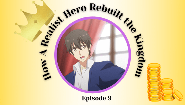 How a Realist Hero Rebuilt the Kingdom Episode 9 Review