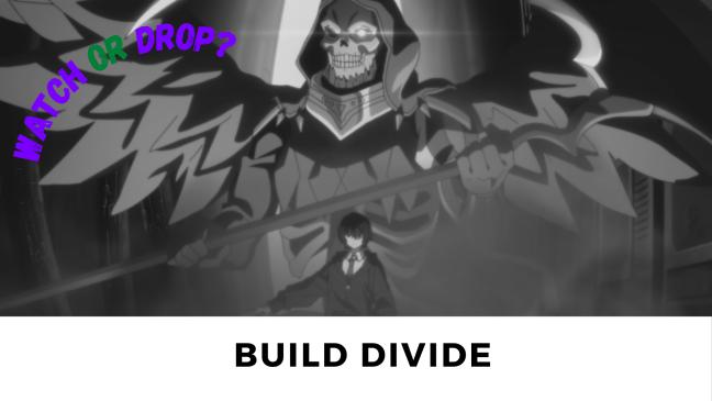Watch or Drop: Build Divide