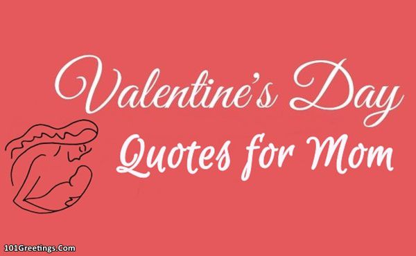 30 special happy valentines day quotes for mom special valentines day quotes for mom m4hsunfo