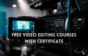Free Video Editing Courses with Certificate