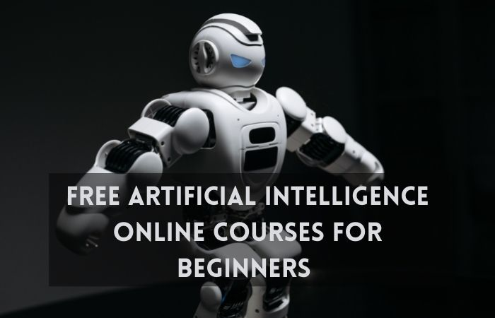 Free Artificial Intelligence Online Courses for Beginners