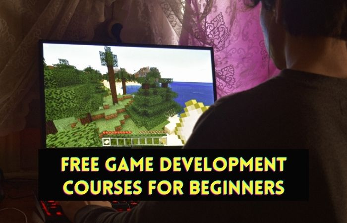 Free Game Development Courses with Certificates. for beginners