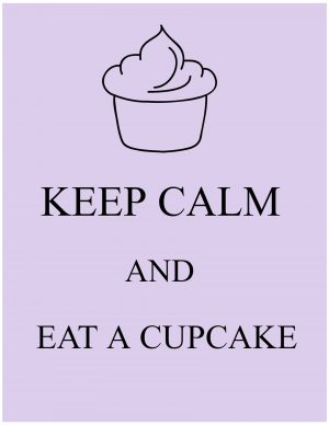 Keep calm and eat a cupcake with a picture of a cupcake