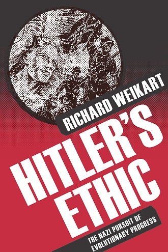 Review of Richard Weikart's Hitler's Ethic: The Nazi Pursuit of Evolutionary Progress