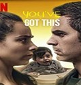 Nonton Film Youve Got This 2020 Subtitle Indonesia