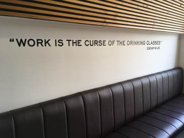 """Work is the curse of the drinking classes"" Oscar Wilde"