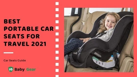 10 Best Portable Car Seats for Travel 2021