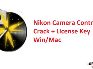 Nikon Camera Control Pro Crack + License Key Win Mac