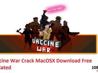 Vaccine War Crack MacOSX Download Free Updated